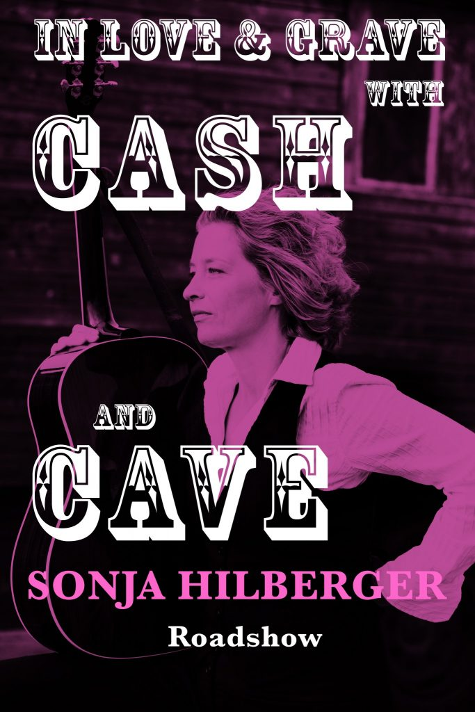 """In Love and Grave with Cash and Cave"" Musikalischer Soloabend von und mit Sonja Hilberger"